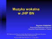 Muzyka wokalna w JHP BN Szymon Kiełpiński Wojewódzka