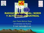 RADIACIÓN NATURAL NORM Y ACTIVIDAD INDUSTRIAL Juan Pedro