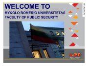 WELCOME TO MYKOLO ROMERIO UNIVERSITETAS FACULTY OF PUBLIC