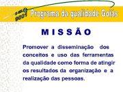 MISSÃO Promover a disseminação dos conceitos e uso