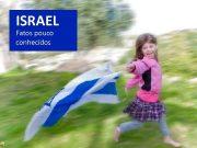 ISRAEL Fatos pouco conhecidos Quando se fala