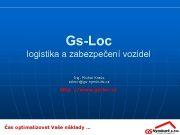 Gs-Loc logistika a zabezpečení vozidel Ing Michal Kraus