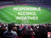 RESPONSIBLE ALCOHOL INITIATIVES Matti Clements AFLPA Misuse