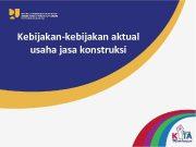 Kebijakan-kebijakan aktual usaha jasa konstruksi Substansi dasar