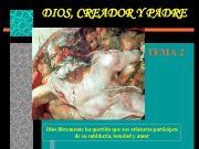 DIOS CREADOR Y PADRE TEMA 2 Dios libremente