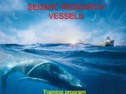 SEISMIC RESEARCH VESSELS Training program SEISMIC RESEARCH VESSELS