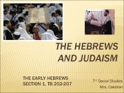 THE HEBREWS AND JUDAISM THE EARLY HEBREWS SECTION