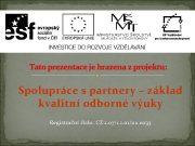 Tato prezentace je hrazena z projektu Spolupráce s