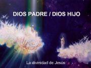 DIOS PADRE DIOS HIJO La divinidad de
