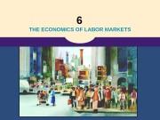 6  THE ECONOMICS OF LABOR MARKETS