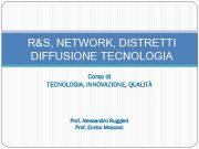 R S NETWORK DISTRETTI DIFFUSIONE TECNOLOGIA Corso di TECNOLOGIA