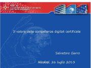 Il valore delle competenze digitali certificate Salvatore Garro