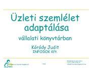 Üzleti szemlélet adaptálása vállalati könyvtárban Kóródy Judit INFODOK