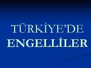 TÜRKİYE DE ENGELLİLER ENGELLİ KİMDİR 5378 SAYILI