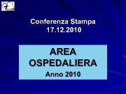 Conferenza Stampa 17 12 2010 AREA OSPEDALIERA Anno