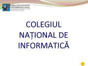 COLEGIUL NAȚIONAL DE INFORMATICĂ COLEGIUL NAŢIONAL DE INFORMATICĂ