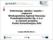 Informacja opieka i asysta wsparcie Wielkopolskiej Agencji