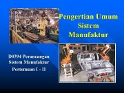 Pengertian Umum Sistem Manufaktur D 0394 Perancangan Sistem