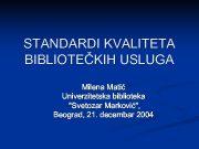 STANDARDI KVALITETA BIBLIOTEČKIH USLUGA Milena Matić Univerzitetska biblioteka