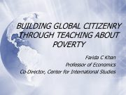 BUILDING GLOBAL CITIZENRY THROUGH TEACHING ABOUT POVERTY Farida