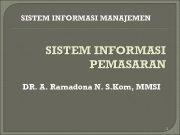 SISTEM INFORMASI MANAJEMEN SISTEM INFORMASI PEMASARAN DR A