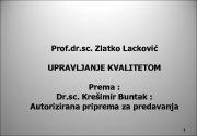 Prof dr sc Zlatko Lacković UPRAVLJANJE KVALITETOM Prema