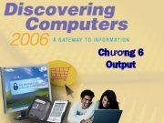 Chương 6 Output Chương 6 Mục tiêu
