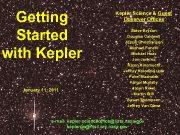 Getting Started with Kepler January 11 2011 Kepler