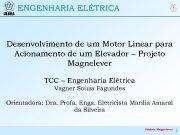 ENGENHARIA ELÉTRICA Desenvolvimento de um Motor Linear para