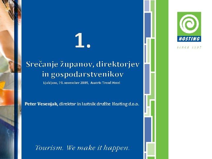 1 Srečanje županov direktorjev in gospodarstvenikov Ljubljana 19