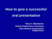 How to give a successful oral presentation Nina