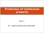 Part I Dr.  Agata Jurkowska-Gomułka. Protection of