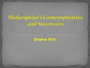 Drama III/5.  British drama came of age
