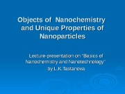 Objects of Nanochemistry and Unique Properties of Nanoparticles