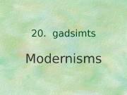 20.  gadsimts Modernisms  Modernisma virzieni