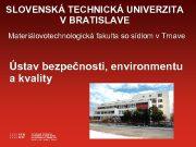 SLOVENSKÁ TECHNICKÁ UNIVERZITA V BRATISLAVE Materiálovotechnologická fakulta so