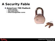 Lockpicking & Physical Security Deviant Ollam. A Security