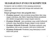 SEJARAH DAN EVOLUSI KOMPUTER Komputer saat ini adalah
