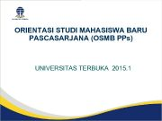 ORIENTASI STUDI MAHASISWA BARU PASCASARJANA OSMB PPs UNIVERSITAS