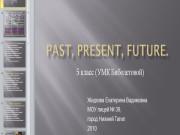 Презентация Прошедшее, настоящее и будущее время глагола