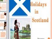 Презентация «Holidays in Scotland»