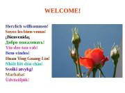 WELCOME! Herzlich willkommen! Soyez les bien — venus!