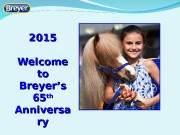 2015 Welcome to to Breyer 's 's 6565