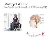 Multippel sklerose Lars Jacob Stovner Nevrologisk avd
