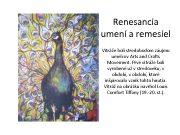 Renesancia umení a remesiel Vitráže boli stredobodom záujmu