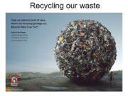 Recycling our waste …о чем… Наша повседневная жизнь