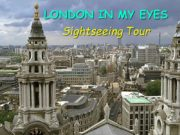 LONDON IN MY EYES Sightseeing Tour WELCOME TO