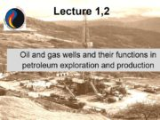 Lecture 1,2 Oil and gas wells and their