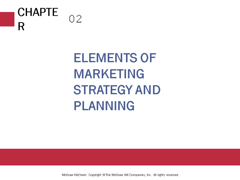 Elements of Marketing Strategy and Planning 02 McGraw