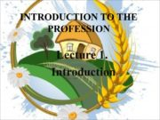 INTRODUCTION TO THE PROFESSION Lecture 1. Introduction Contents